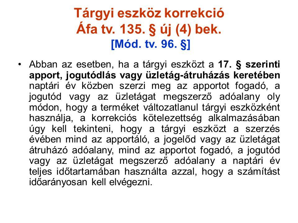 Tárgyi eszköz korrekció Áfa tv. 135. § új (4) bek. [Mód. tv. 96. §]